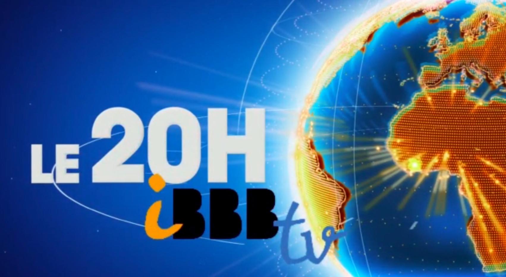 iBBB Tv - Le 20h